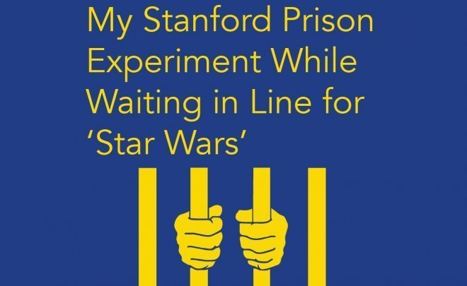 My Stanford Prison Experiment While Waiting in Line for 'Star Wars'