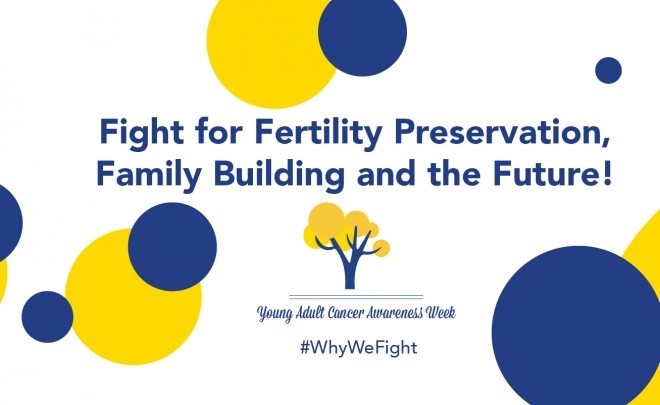 Fight for Fertility Preservation, Family Building and the Future